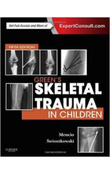 Green&#39s Skeletal Trauma in Children 5th Ed.