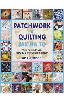 Patchwork a quilting Jak na to