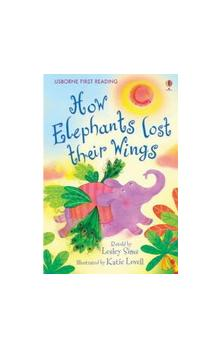 Usborne First Reading Level 2: How Elephants Lost Their Wings - Sims L. Lowell K.
