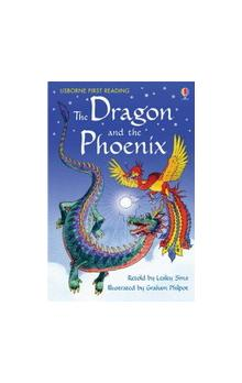 Usborne First Reading Level 2: the Dragon and the Phoenix - Sims L. Philpot G.