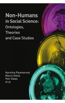 Non-humans in Social Science II -- Ontologies, Theories and Case Studies