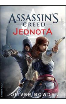 Assassin´s Creed Jednota - Bowden Oliver