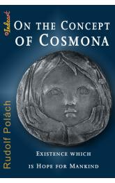 On the Concept of Cosmona -- Existence which is Hope for Mankind