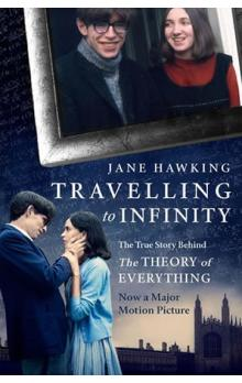 Travelling to Infinity - The True Story Behind the Theory of Everytihng