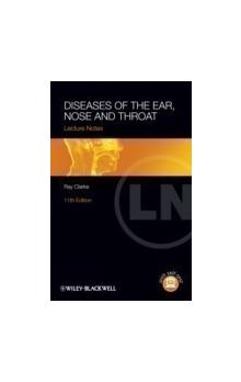 Lecture Notes: Diseases of the Ear, Nose and Throat, 11th Ed.