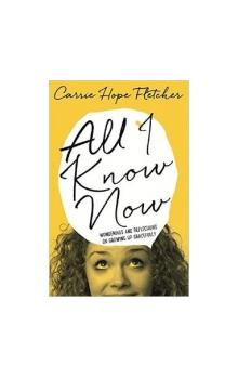 All I Know Now: Wonderings and Reflections on Growing Up