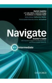 Navigate Intermediate B1+: Teacher's Guide with Teacher's Support and Resource Disc