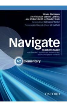 Navigate Elementary A2: Teacher's Guide with Teacher's Support and Resource Disc