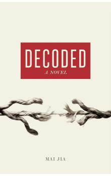 Decoded (A novel)