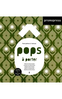 Pops A Porter Vol. 2: Pops A Porter: Floral Patterns & Textures