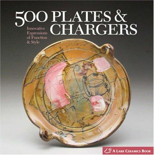 500 Plates and Chargers: Innovative Expressions of Function and Style