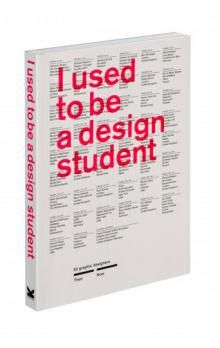 I Used to be a Design Student: Then   Now
