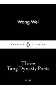 Three Tang Dynasty Poets (Little Black Classics)