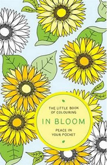 The Little Book of Colouring - In Bloom: Peace in Your Pocket