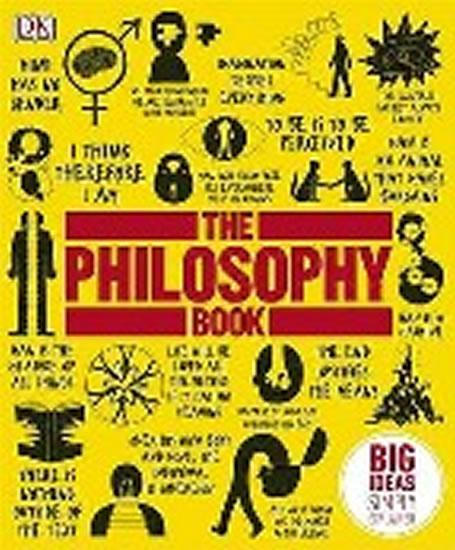The Philosophy Book -- Big Ideas Simply Explained