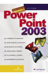 PowerPoint 2003 -- snadno a rychle