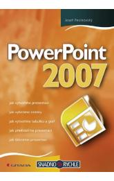 PowerPoint 2007 -- snadno a rychle