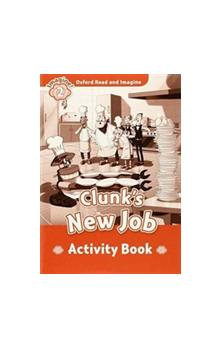 Oxford Read and Imagine Level 2: Clunk&#39s New Job Activity Book