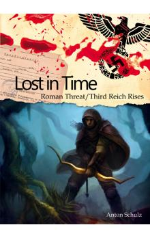 Lost In Time: Roman Threat / Third Reich Rises
