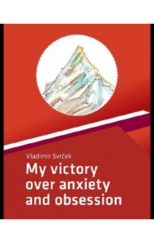 My victory over anxiety and obsession