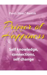 Primer of Happiness: Self knowledge, connections, self change