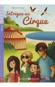 Lectures ELI Juniors Niveau 2 (A2): Intrigue au Cirque + CD Audio