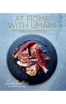 At Home with Umami: Home Cooked Recipes Unlocking the Magic of Super Savoury Deliciousness