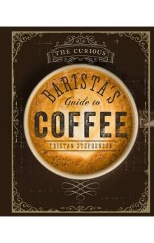 The Curious Barista&#39s Guide to Coffee