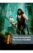Dominoes Second Edition Level 2 - Conan the Barbarian: The Jewels of Gwahlur