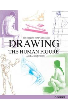 Drawing the Human Figure - The Artist´s Complete Guide