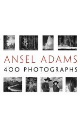 Ansel Adams: 400 Photographs (pb)