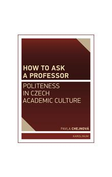 How to ask a professor: Politeness in Czech academic culture
