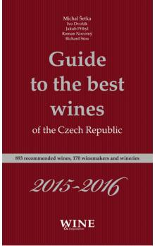 Guide to the best wines of the Czech Republic 2015-2016 -- 893 recommended wines, 170 winemakers and wineries