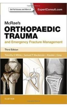McRae&#39s Orthopaedic Trauma and Emergency Fracture Management, 3rd Ed.