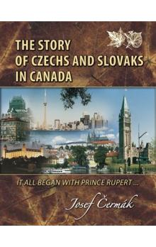 The Story of Czechs and Slovaks in Canada -- It All Began With Prince Rupert