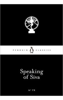Speaking of Siva (Penguin Little Black Classics)