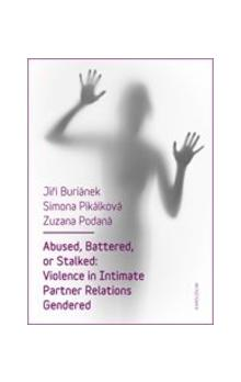 Abused, Battered, or Stalked -- Violence in Intimate Partner Relations Gendered