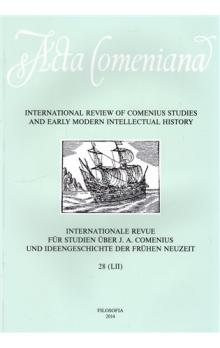Acta Comeniana 28 -- International Review of Comenius Studies and Early Modern Intellectual History