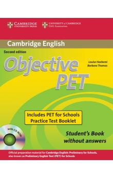 FRAUS Hashemi Louise, Thomas Barbara - Objective PET For Schools Pack without Answers(SB with CD-ROM and for Schools Practice Test Booklet) -- Učebnice