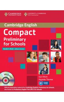 Compact Preliminary for Schools Stud.Pack(SB without Answ.with CD-ROM,WB without Answ.with Audio CD) -- Učebnice - Elliott Sue, Thomas Amanda