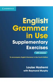 English Grammar in Use Supplementary Exercises with Answers -- Učebnice - Hashemi Louise, Murphy With Raymond