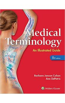 Medical Terminology: An Illustrated Guide, 8th Ed.