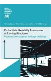 Probabilistic Reliability Assessment of Existing Structures