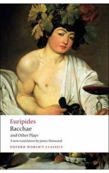 Bacchae and Other Plays (Oxford World´s Classics New Edition)
