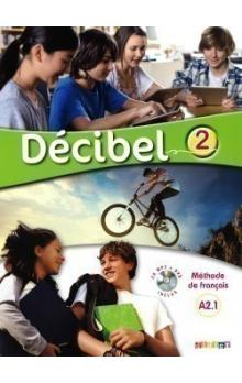 Décibel 2 Niveau A2.1 UČ + CD MP3 + DVD -- Učebnice
