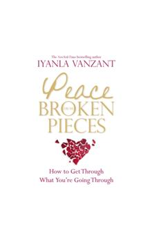 Peace from Broken Pieces - Vanzant Iyanla