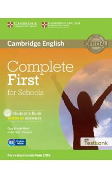 Complete First for Schools Student&#39;s Book without Answers with CD with Testbank</h3> Učebnice Complete First for Schools is official preparation for the revised 2015 Cambridge English: First (FCE) for Schools exam. It ... Guy Brook-Hart, with Hel