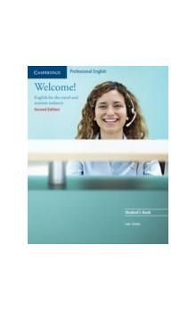 Welcome! 2nd Edition Student&#39s Book English for the Travel and Tourism Industry