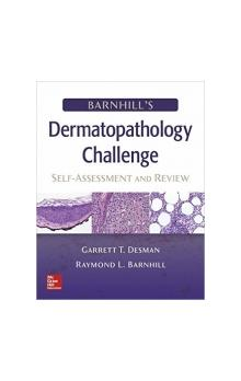 Barnhill&#39s Dermatopathology Challenge: Self Assessment