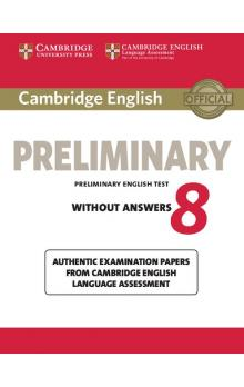 Cambridge English Preliminary 8 Student's Book without Answers -- Roz�i�uj�c� vzd�l�vac� materi�ly